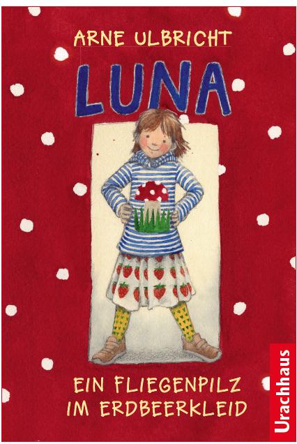 Luna Ein Fliegenpilz im Erdbeerkleid